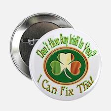 "No Irish...I can fixit 2.25"" Button"