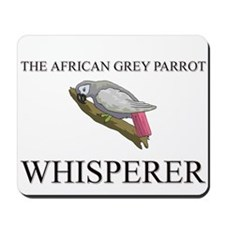 The African Grey Parrot Whisperer Mousepad