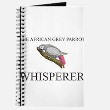 The African Grey Parrot Whisperer Journal