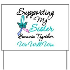 Thyroid Cancer Sister Yard Sign