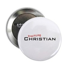 "Practicing Christian 2.25"" Button"