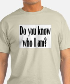 Do You Know Who I Am? Ash Grey T-Shirt