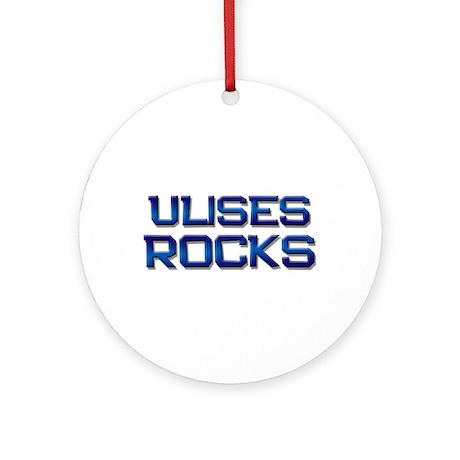 ulises rocks Ornament (Round)
