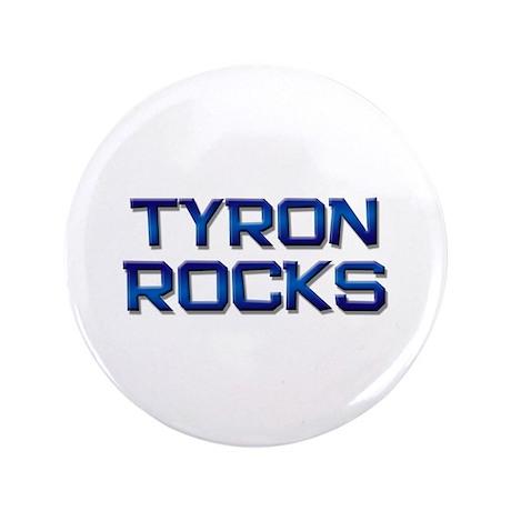 "tyron rocks 3.5"" Button"
