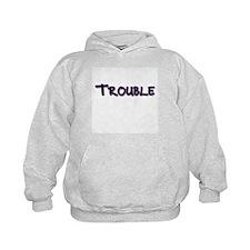 Trouble ( 2 of 2) Hoodie