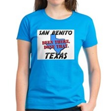 san benito texas - been there, done that Tee