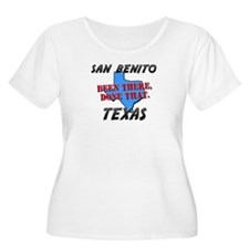 san benito texas - been there, done that T-Shirt