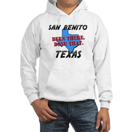san benito texas - been there, done that Hooded Sw