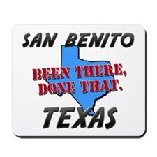 san benito texas - been there, done that Mousepad