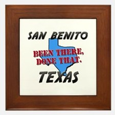 san benito texas - been there, done that Framed Ti