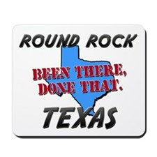 round rock texas - been there, done that Mousepad