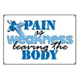 Pain is weakness leaving the body Banners