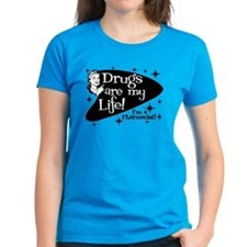 Drugs are my life Tee
