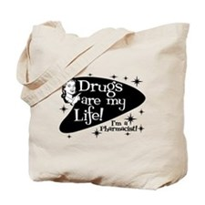 Drugs are my life Tote Bag