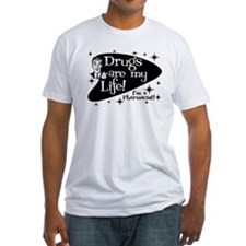 Drugs are my life Shirt