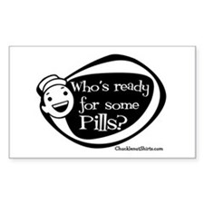 Who's Ready for some Pills Rectangle Decal