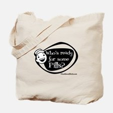 Who's Ready for some Pills Tote Bag