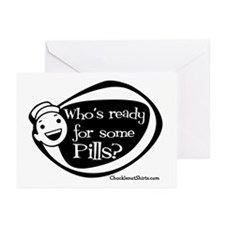 Who's Ready for some Pills Greeting Cards (Pk of 1