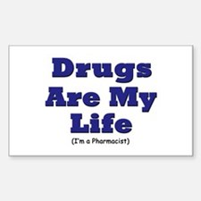 Drugs are my life Rectangle Decal