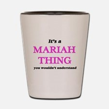 It's a Mariah thing, you wouldn&#39 Shot Glass