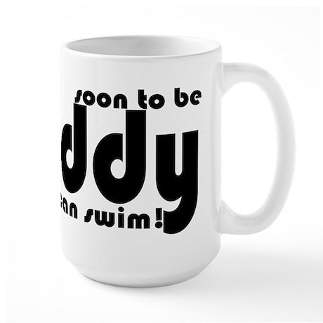 Soon to be Daddy Large Mug