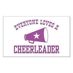 Everyone Loves a Cheerleader Rectangle Sticker