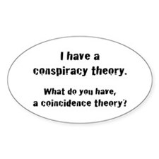Conspiracy Theory Oval Decal
