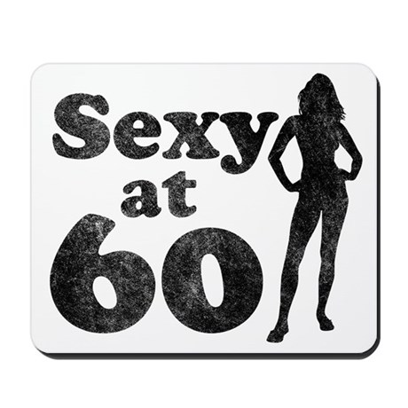 Ladies Sexy at 60 Mousepad