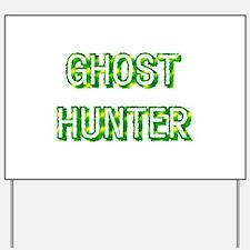 Ghost Hunter Yard Sign