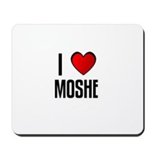 I LOVE MOSHE Mousepad