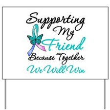 Thyroid Cancer Friend Yard Sign