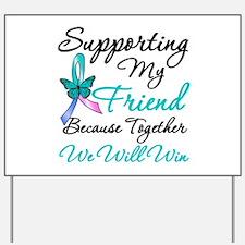 Thyroid Cancer Friend Yard Sign
