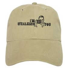 I'm Stalking You Baseball Cap