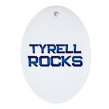 tyrell rocks Oval Ornament