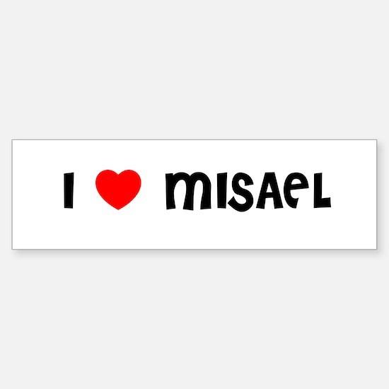 I LOVE MISAEL Bumper Car Car Sticker