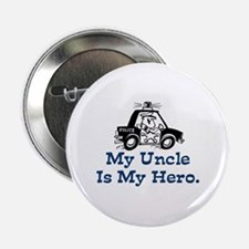 "My Uncle is My Hero 2.25"" Button"