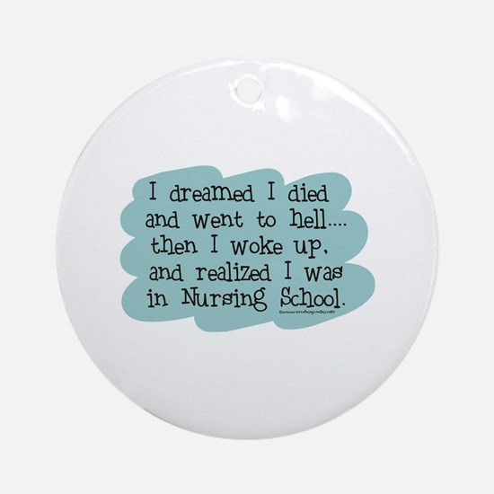 Nursing School Hell Ornament (Round)