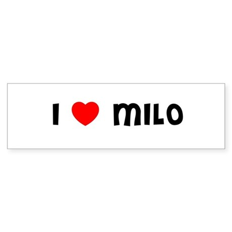 I LOVE MILO Bumper Sticker