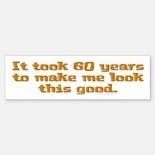 It took 60 years to .. Bumper Bumper Bumper Sticker