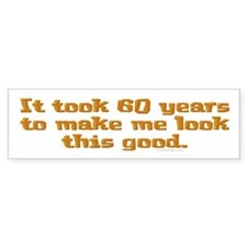 It took 60 years to .. Bumper Bumper Sticker