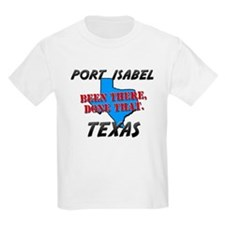 port isabel texas - been there, done that T-Shirt