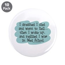 "Med School Hell 3.5"" Button (10 pack)"