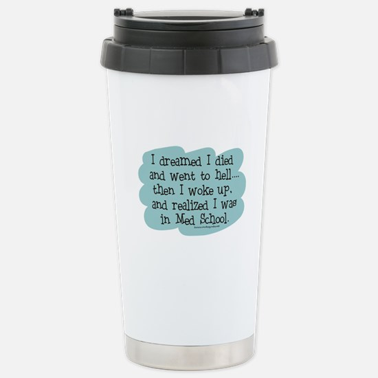 Med School Hell Stainless Steel Travel Mug