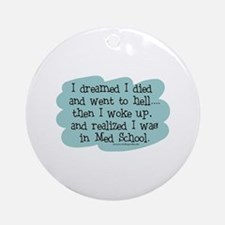 Med School Hell Ornament (Round)