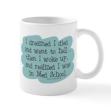 Med School Hell Mug