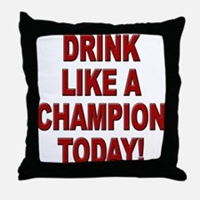 Drink Like a Champion Throw Pillow
