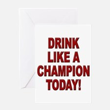 Drink Like a Champion Greeting Card