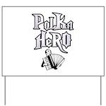 Polka Hero Yard Sign