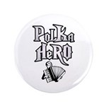 "Polka Hero 3.5"" Button (100 pack)"