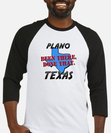 plano texas - been there, done that Baseball Jerse